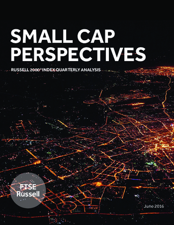 Small Cap Perspectives: Russell 2000 Index 2Q2016 Analysis