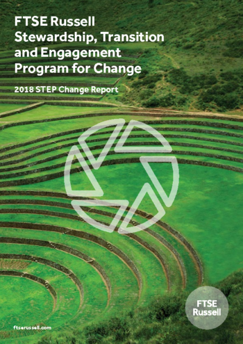 2018 STEP Change Report: FTSE Russell Stewardship, Transition and Engagement Program for Change