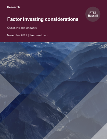 Factor investing considerations: Questions and Answers