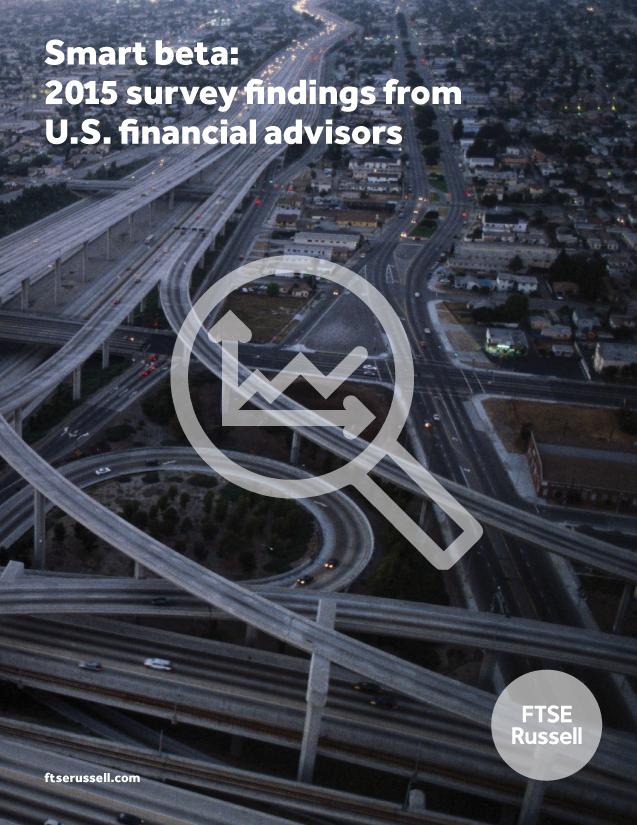 Smart beta: 2015 survey findings from U.S. financial advisors